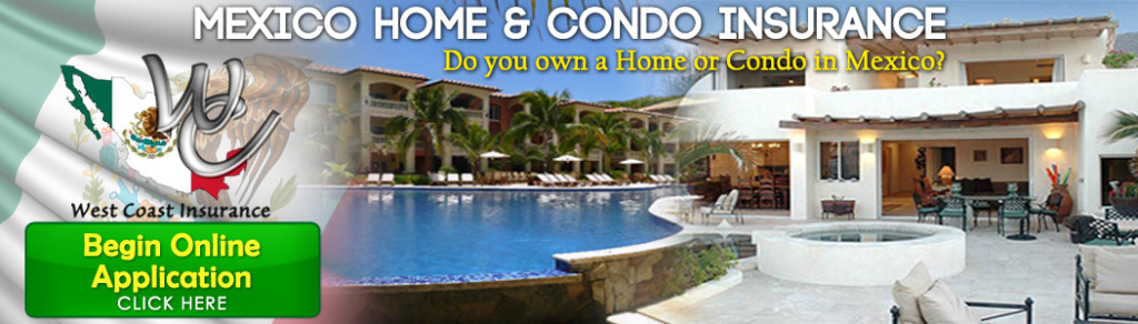 Mexico Home Insurance | Mexico Condo Insurance online application