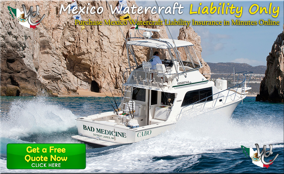 Mexico Watercrfat Liability Insurance - BUY NOW